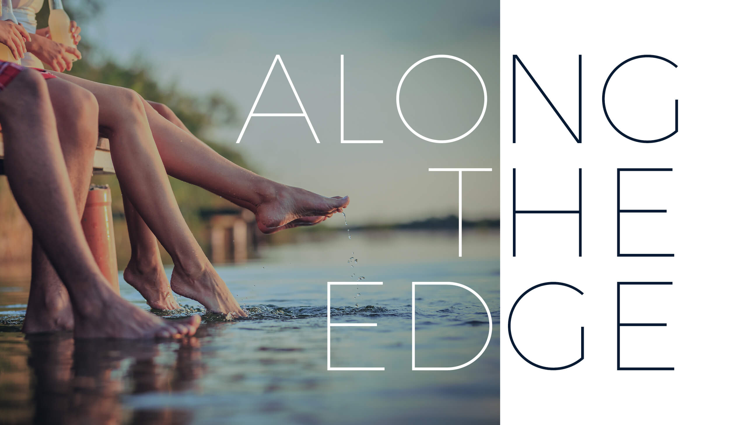 photo of three people sitting on a dock and dangling their feet in the water with text overlaid that reads Along The Edge in white and black
